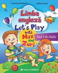 Limba engleza. Let's Play with Max and Zuri. Anul I de studiu