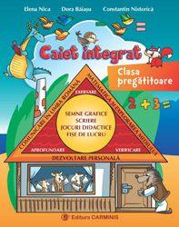 Caiet integrat. Comunicare in limba romana. Matematica si explorarea mediului. Dezvoltare personala.