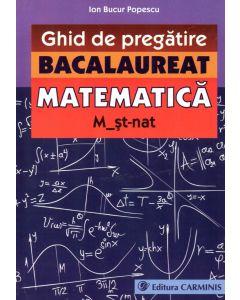 Ghid de pregatire. Bacalaureat. Matematica. M_st-nat.
