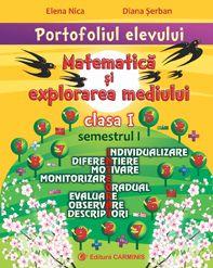 Portofoliul elevului. Matematica si explorarea mediului. Clasa I. Semestrul I