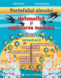 Portofoliul elevului. Matematica si explorarea mediului. Clasa I. Semestrul II