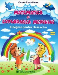 Matematica si explorarea mediului Culegere pentru clasa a II-a. (Carmen Trandafirescu var A)