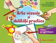 Arte vizuale si abilitati practice. Clasa pregatitoare.