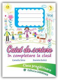 Caiet de scriere in completare la clasa. Clasa pregatitoare.