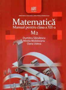 Matematica M2. Manual pentru clasa a XII-a, autor Dumitru Savulescu