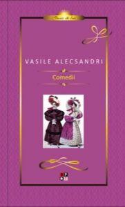 Comedii V. Alecsandri (Clasic de lux)