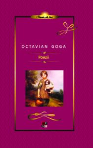 Poezii Octavian Goga (Clasic de lux)