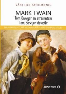 Tom Sawyer in strainatate/Tom Sawyer detectiv (carti de patrimoniu)