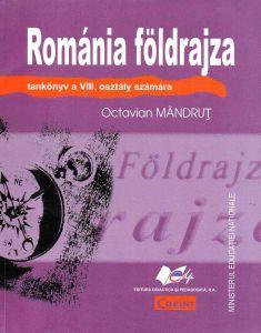 Romania Foldrajza tankonyv a VIII. osztaly szamara (Geografia Romaniei - manual pentru clasa a VIII-a, limba maghiara)