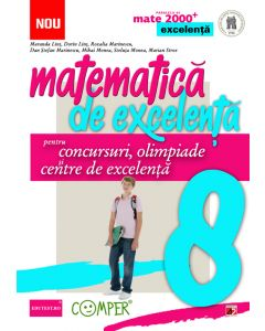 Matematica de excelenta. Pentru concursuri, olimpiade si centrele de excelenta. clasa a VIII-a