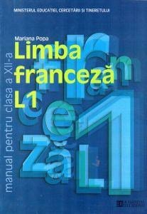 Limba franceza L1. Manual pentru clasa a XII -a