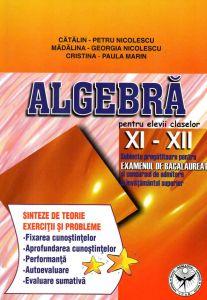 Algebra pentru elevii claselor  XI - XII. Subiecte pregatitoare pentru examenul de bacalaureat