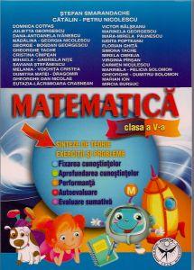 Matematica clasa a V-a. Sinteze de teorie. Exercitii si probleme. Fixarea cunostiintelor. Aprofundare. Performanta. Autoevaluare. Evaluare
