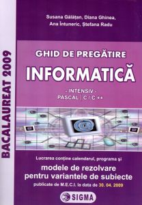 Ghid de pregatire. Informatica. - Intensiv - (PASCAL | C/C ++)
