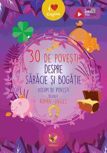 30 de povesti despre saracie si bogatie. Volum de povesti bilingv roman-englez