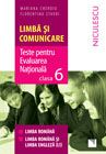 Limba si comunicare. Teste pentru Evaluarea Nationala. Clasa a VI-a. Limba romana, limba romana si limba engleza (L1)