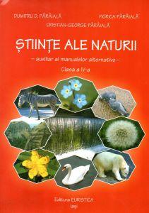 Stiinte ale naturii. Auxiliar al manualelor alternative - Clasa a IV-a