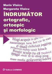 Indrumator ortografic, ortoepic si morfologic