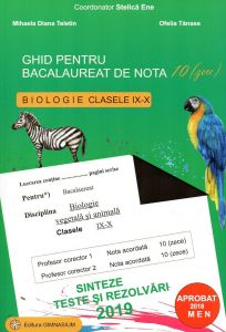Bacalaureat biologie 2019 clasele IX-X. Sinteze teste si rezolvari. Ghid pentru bacalaureat de nota 10 (zece)