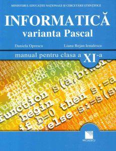 Informatica. Varianta Pascal. Manual pentru clasa XI-a
