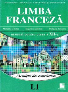 Limba franceza (L1). Manual pentru clasa a XII-a. Mosaique des competences