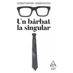 Un barbat la singular - Christopher Isherwood