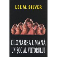 Clonarea umana, un soc al viitorului - Lee M. Silver
