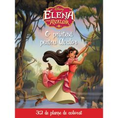 Disney. Elena din Avalor - O printesa pentru Avalor
