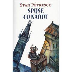 Spuse cu naduf - Stan Petrescu