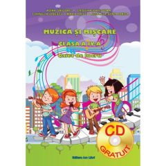 Muzica si miscare - Clasa a 4-a - Caiet + CD - Adina Grigore, Cristina Ipate-Toma