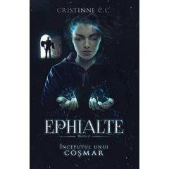 Ephialte. Inceputul unui cosmar - Cristinne C.C.