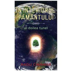 In interiorul Pamantului: Al doilea tunel - Radu Cinamar