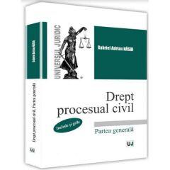 Drept procesual civil. Partea generala (include si grile) - Gabriel Adrian Nasui