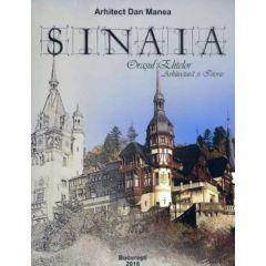 Sinaia, orasul elitelor. Arhitectura si istorie - Dan Manea