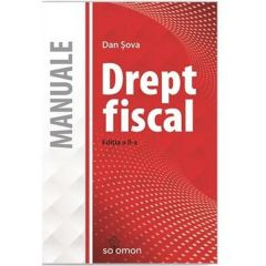Drept fiscal. Ed. 2 - Dan Sova