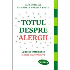 Totul despre alergii - Earl Mindell, Pamela Wartian Smith