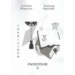 Ingrijirea pacientilor. Vol. II - Liliana Rogozea, Tatiana Oglinda