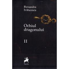 Ochiul dragonului Vol. 2 Ed. 2 - Ruxandra Ivanescu