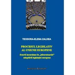 Procesul legislativ al Uniunii Europene - Teodora-Elena Zaldea