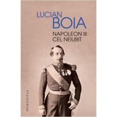 Napoleon III cel neiubit - Lucian Boia