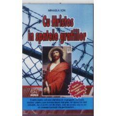 Cu Hristos In Spatele Gratiilor - Mihaela Ion
