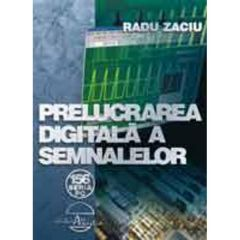 Prelucrarea digitala a semnalelor - Radu Zaciu
