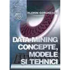Data Mining Concepte, Modele Si Tehnici - Florin Gorunescu