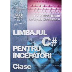 Limbajul C# pentru incepatori - Clase - Liviu Negrescu, Lavinia Negrescu