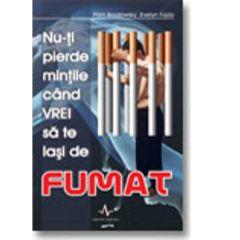 Nu-ti pierde mintile cand vrei sa te lasi de fumat - Pam Brodowsky, Evelyn Fazio