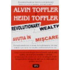 Avutia in miscare - Alvin Toffler, Heidi Toffler