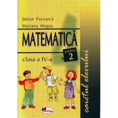 Matematica - Clasa 4. Partea 2 - Caietul elevului - Stefan Pacerca, Mariana Mogos