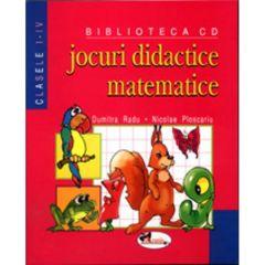 Jocuri Didactice Matematice Cls I-Iv - Dumitra Radu, Nicolae Ploscariu