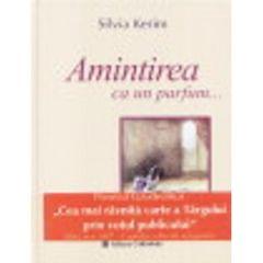 Amintirea ca un parfum... - Silvia Kerim