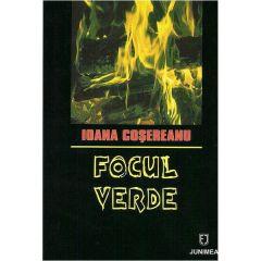 Focul verde - Ioana Cosereanu